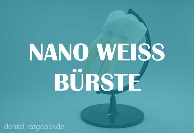 Nano Weiß Bürste - Ratgeber