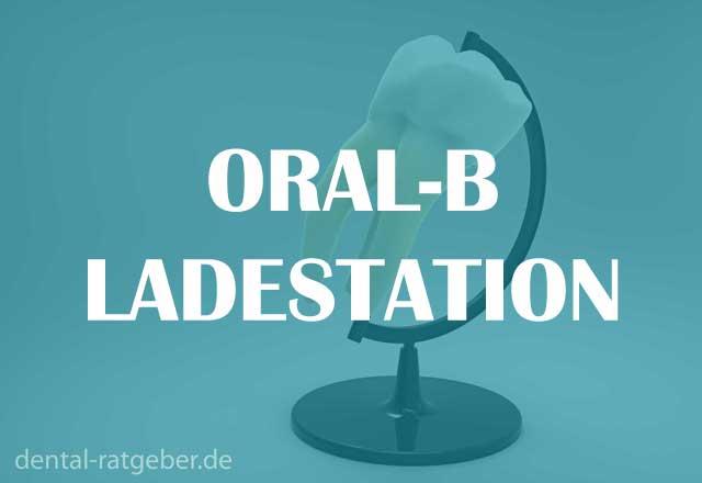 ORAL-B Ladestation Ratgeber