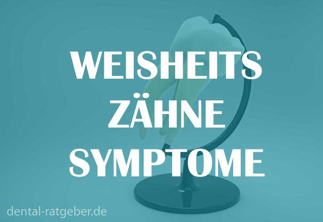 Weisheitszähne Symptome Ratgeber